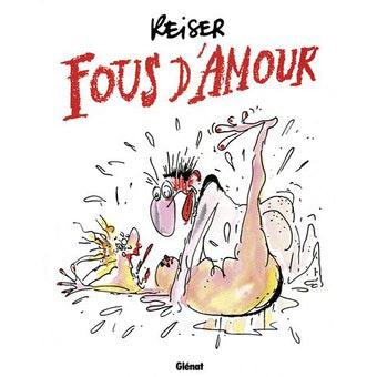 fous-damour Crédits Reiser / Glenat