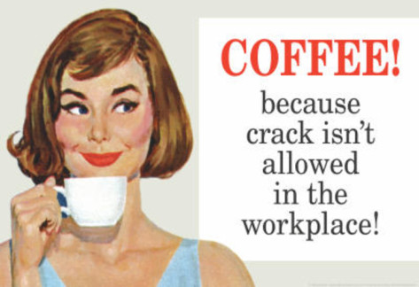 coffee-because-crack-isn-t-allowed-in-the-workplace-funny-poster-print