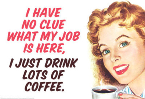 no-clue-what-my-job-is-i-just-drink-coffee-funny-poster