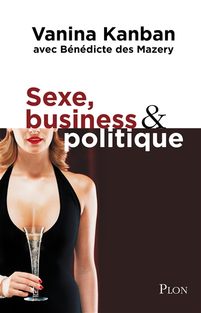 Sexe Business & Politique