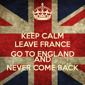 keep-calm-leave-france-go-to-england-and-never-come-back