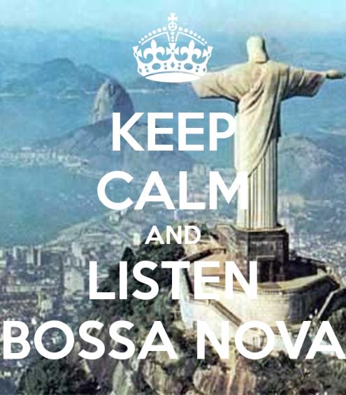 keep-calm-and-listen-bossa-nova