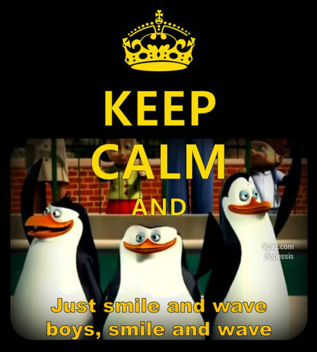 keep-calm-and-just-smile-and-wave-boys-smile-and-wave