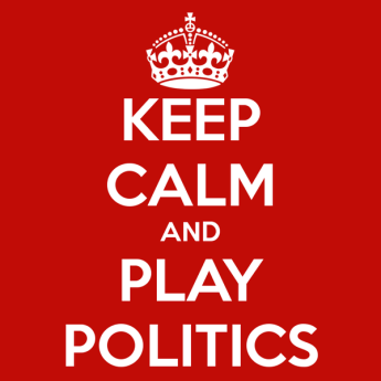 keep-calm-and-play-politics-2.jpg