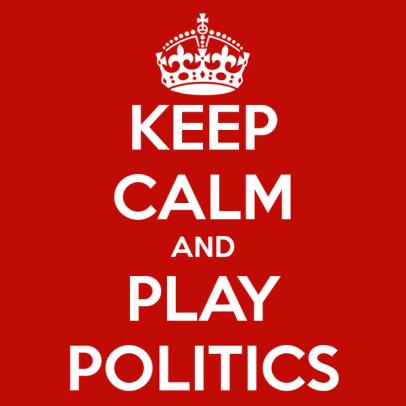 keep-calm-and-play-politics-2.jpg