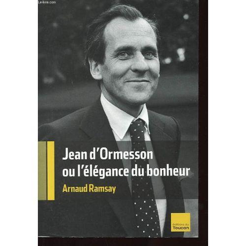 jean-d-ormesson-ou-l-elegance-du-bonheur-de-ramsay-arnaud-911331680_L